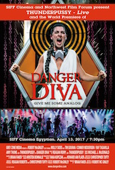 Seattle's SIFF Cinema and the Northwest Film Forum will present the world premiere of Danger Diva, a Robert McGinley film, with a live rock concert from Thunderpussy.